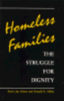 Homeless Families The Struggle for Dignity