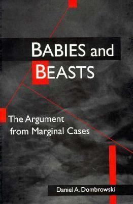 Babies and Beasts The Argument from Marginal Cases