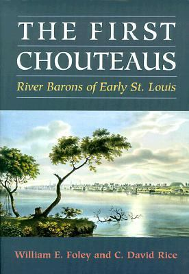 First Chouteaus River Barons of Early St. Louis