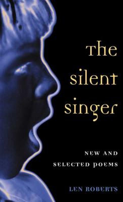 Silent Singer New and Selected Poems