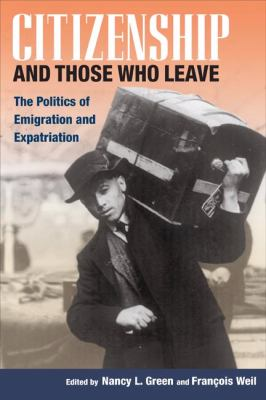 Citizenship And Those Who Leave The Politics of Emigration And Expatriation