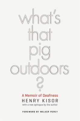 What's That Pig Outdoors? : A Memoir of Deafness