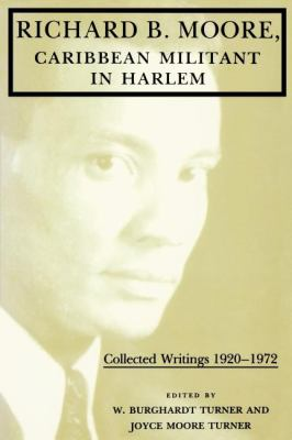 Richard B. Moore, Caribbean Militant in Harlem Collected Writings, 1920-1972