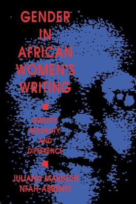 Gender in African Women's Writing Identity, Sexuality and Difference