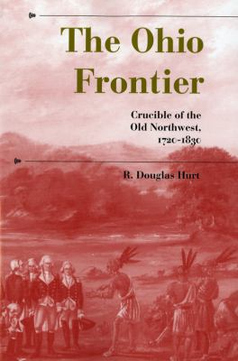 Ohio Frontier Crucible of the Old Northwest, 1720-1830