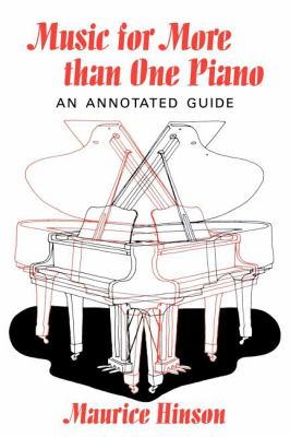 Music for More Than One Piano An Annotated Guide