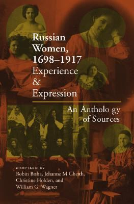 Russian Women, 1698-1917 Experience and Expression, an Anthology of Sources