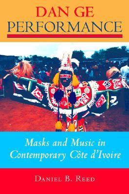 Dan Ge Performance Masks and Music in Contemporary Cote D'Ivoire