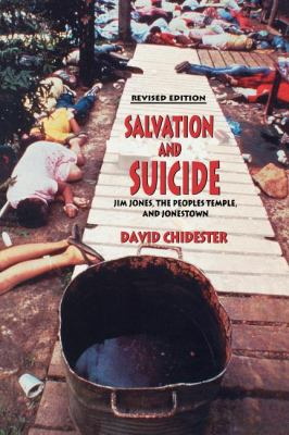 Salvation and Suicide: An Interpretation of Jim Jones, the Peoples Temple, and Jonestown (Religion in North America)
