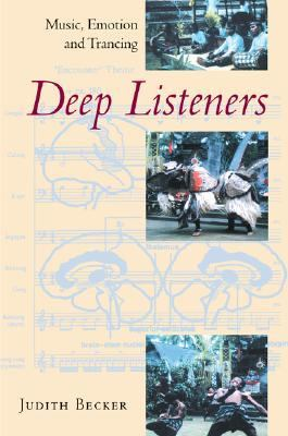 Deep Listeners Music, Emotion, and Trancing