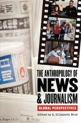 The Anthropology of News and Journalism: Global Perspectives