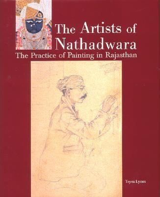 Artists of Nathadwara The Practice of Painting in Rajasthan