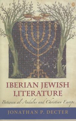 Iberian Jewish Literature Between Al-andalus and Christian Europe