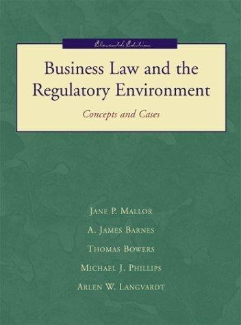 Business Law and the Regulatory Environment: Concepts and Cases