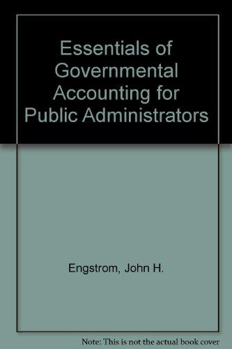 Essentials of Governmental Accounting for Public Administrators