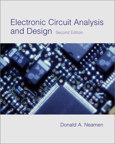 Electronic Circuit Analysis and Design (Mcgraw-Hill Series in Electrical and Computer Engineering)
