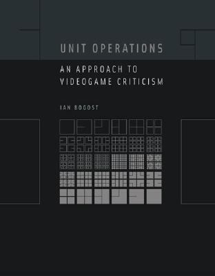 Unit Operations An Appoach to Videogame Criticism