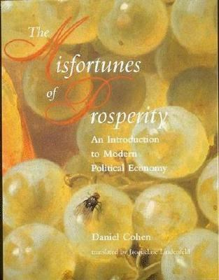 Misfortunes of Prosperity An Introduction to Modern Political Economy