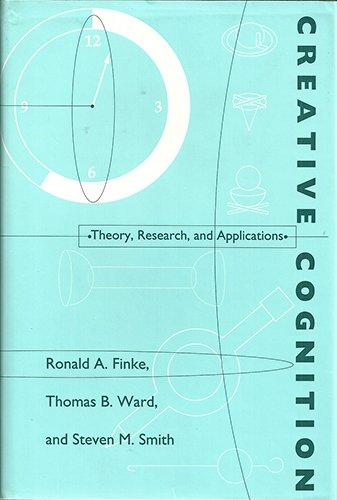 Creative Cognition: Theory, Research, and Application (Bradford Books)