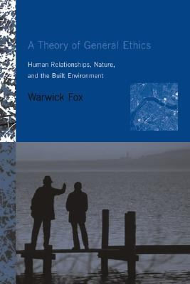 Theory of General Ethics Human Relationships, Nature, And the Built Environment