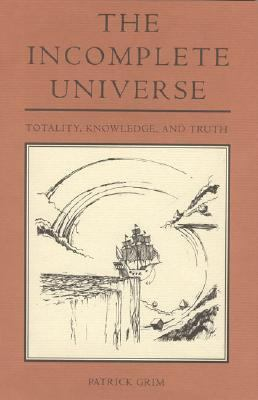 Incomplete Universe Totality, Knowledge, and Truth