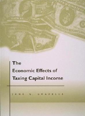 Economic Effects of Taxing Capital Income