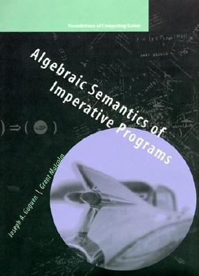 Algebraic Semantics of Imperative Programs