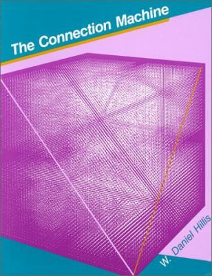 Connection Machine - W. Danny Hillis - Hardcover