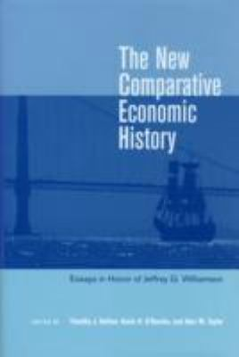 New Comparative Economic History Essays in Honor of Jeffrey G. Williamson