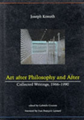 Art after Philosophy and after: Collected Writings 1966-1990