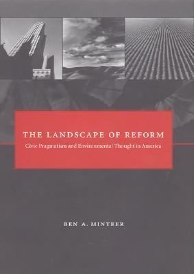 Landscape of Reform Civic Pragmatism And Environmental Thought in America