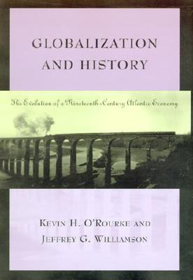 Globalization & History The Evolution of a Nineteenth-Century Atlantic Economy