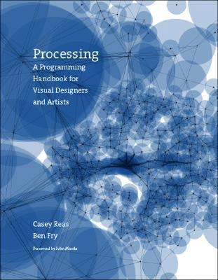 Processing A Programming Handbook for Visual Designers and Artists