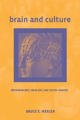 Brain And Culture Neurobiology, Ideology, And Social Change