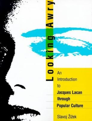 Looking Awry An Introduction to Jacques Lacan Through Popular Culture