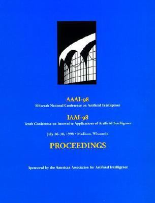 AAAI-98: Proceedings of the Fifteenth National Conference on Artificial Intelligence