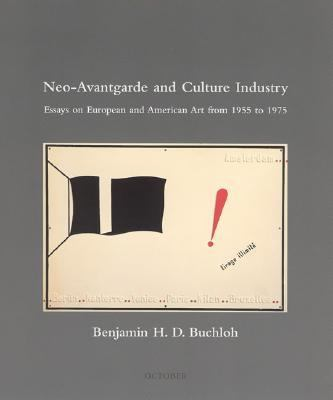 Neo-Avantgarde and Culture Industry Essays on European and American Art from 1955 to 1975