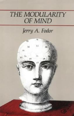 Modularity of Mind Essay on Faculty Psychology