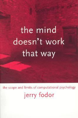 Mind Doesn't Work That Way The Scope and Limits of Computational Psychology