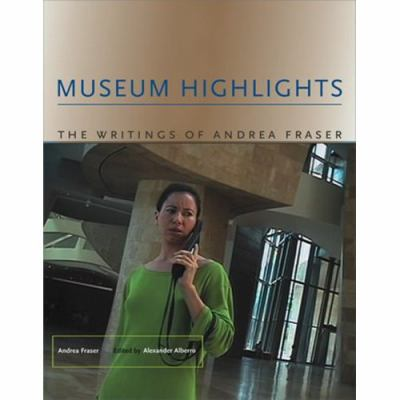 Museum Highlights The Writings of Andrea Fraser
