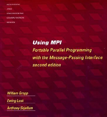 Using Mpi Portable Parallel Programming With the Message-Passing Interface