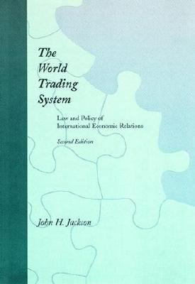 World Trading System Law and Policy of International Economic Relations