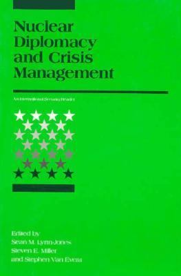Nuclear Diplomacy and Crisis Management An International Security Reader