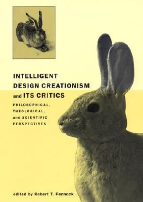 Intelligent Design Creationism and Its Critics Philosophical, Theological, and Scientific Perspectives