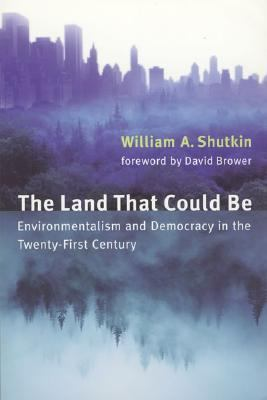 Land That Could Be Environmentalism and Democracy in the Twenty-First Century