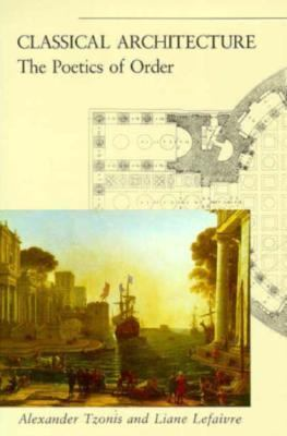 Classical Architecture: The Poetics of Order