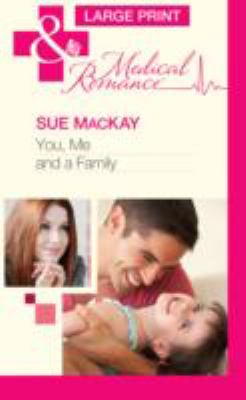 You, Me and a Family (Mills & Boon Largeprint Medical)