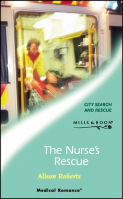 The Nurse's Rescue (Medical Romance S.)