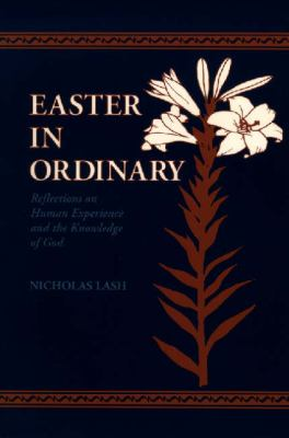 Easter in Ordinary Reflections on Human Experience and the Knowledge of God