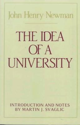 Idea of a University Defined and Illustrated in Nine Discourses Delivered to the Catholics of Dublin in Occasional Lectures and Essays Addressed to the Members of the